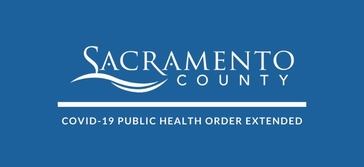 Sacramento County Public Health Order Extended